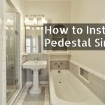 How to Install a Pedestal Sink