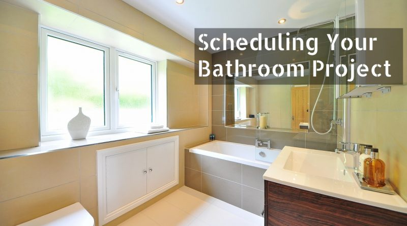 Scheduling Your Bathroom Project